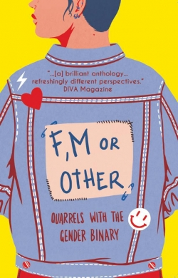 F, M or Other: Quarrels with the Gender Binary
